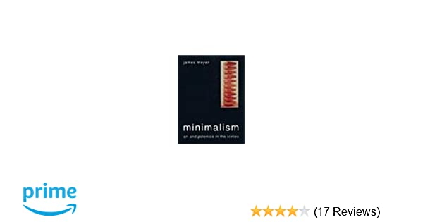 Minimalism art and polemics in the sixties james meyer minimalism art and polemics in the sixties james meyer 9780300105902 amazon books fandeluxe Images
