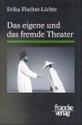 Das eigene und das fremde Theater.