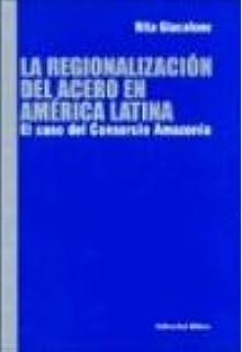 La Regionalizacion del Acero En America Latina (Spanish Edition)
