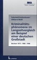 Kriminalitätsphänomene im Langzeitvergleich am Beispiel einer deutschen Großstadt. Bochum 1975, 1986, 1998