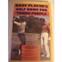 Gary Player's Golf Book for Young People
