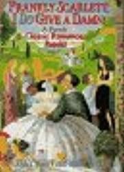 Frankly Scarlett, I Do Give a Damn!: Classic Romances Retold