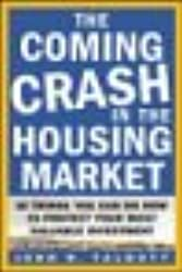The Coming Crash in the Housing Market: 10 Things You Can Do Now to Protect Your Most Valuable Investment