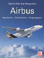 Airbus. Geschichte - Unternehmen - Flugzeugtypen.