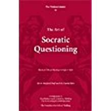 The Thinker's Guide to The Art of Socratic Questioning