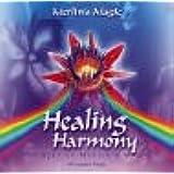 Healing Harmony. CD: The Best of Merlin's Magic