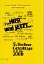 ... Hier und Jetzt...: 5. Berliner Gestalttage 17.-19. März 2000