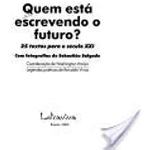 Quem está escrevendo o futuro?: 25 textos para o século XXI (Portuguese Edition)