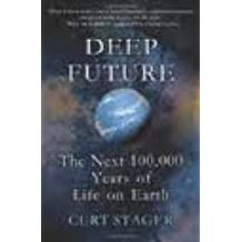 Deep Future: Publisher: Thomas Dunne Books; 1st (first) edition Text Only