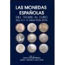 Las Monedas Espanolas, Del Tremis Al Euro : Del 411 a Nuestros Dias, Volume