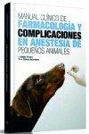 Descargar Libro Manual Clínico De Farmacología Y Complicaciones En Anestesia De Pequeños Animales Miguel Ángel Cabezas Salamanca