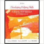 Book Developing Helping Skills (2nd, 13) by Chang, Valerie Nash - Scott, Sheryn T - Decker, Carol L [Paperback (2012)]