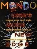 Mondo 2000: A User's Guide to the New Edge : Cyberpunk, Virtual Reality, Wetware, Designer Aphrodisiacs, Artificial Life, Techno-Erotic Paganism, an