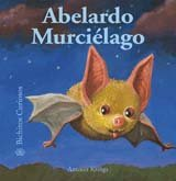 Abelardo Murcielago (Bichitos curiosos series) (Spanish Edition) by Blume