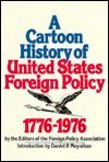 img - for A Cartoon History of United States Foreign Policy, 1776-1976 book / textbook / text book