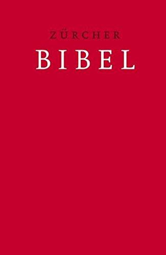 Zürcher Bibel – Schulbibel rot: mit Einleitungen und Glossar sowie mit farbigem Bild- und Informationsteil
