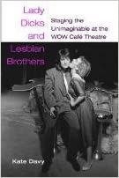 Lady Dicks and Lesbian Brothers: Staging the Unimaginable at the WOW Café Theatre (Triangulations)