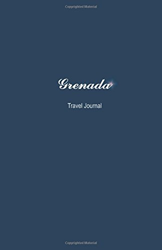 Grenada Travel Journal: Perfect Size 100 Page Notebook Diary