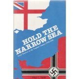 Front cover for the book Hold the Narrow Sea: Naval Warfare in the English Channel 1939-1945 by Peter C. Smith
