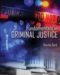 Fundamentals of Criminal Justice, Burk, Charles, 1465200282