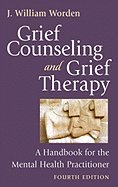 Grief Counseling and Grief Therapy 4TH EDITION