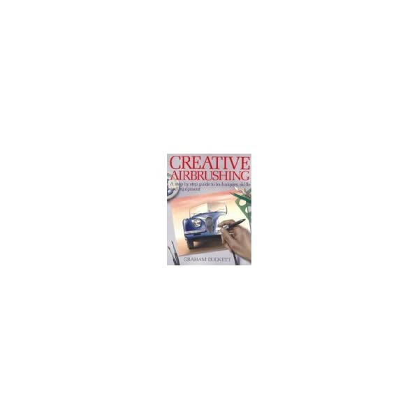 Creative-Airbrushing-A-Step-By-Step-Guide-to-Techniques-Skills-and-Equipment-Collier-Books-Paperback–August-1-1985