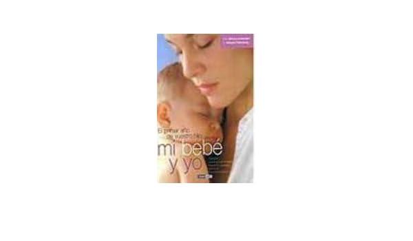 Mi Bebe Y Yo: El Primer Año De Vuestro Hijo. El Precio Es En Dolares ...