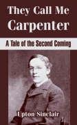 Read Online They Call Me Carpenter: A Tale of the Second Coming PDF