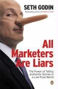 All Marketers Are Liars: The Power of of Telling Authentic Stories in a Low-trust World PDF