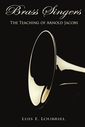 Brass Singers: The Teaching of Arnold Jacobs