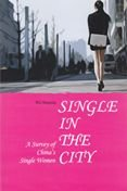 Read Online Single In the City: A Survey of China's Single Women ebook