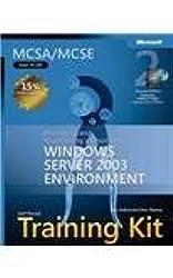 MCSA/MCSE Self-Paced Training Kit (Exam 70-290): Managing and Maintaining a Microsoft Windows Server 2003 Environment