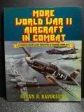 More World War II Aircraft in Combat, Glenn B. Bavousett, 0668045639