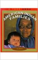 American Indian Families (True Books: American Indians)