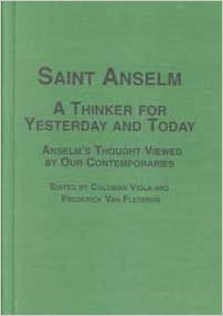 Saint Anselm A Thinker For Yesterday And Today Anselms