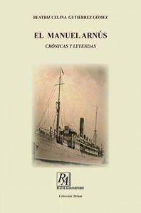 Descargar Libro El Manuel ArnÚs.: CrÓnicas Y Leyendas Beatriz Celina Gutierrez Gomez