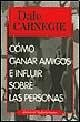 Como Ganar Amigos E Influir Sobre Las Personas/ How to Win Friends and Influence People (Autoayuda / Self-Help) (Spanish