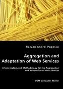 Aggregation And Adaptation Of Web Services  A Semi Automated Methodology For The Aggregation And Adaptation Of Web Services
