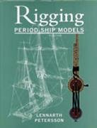 The Rigging of Period Ship Models: A Step-by-step Guide to the Intricacies of Square-rig