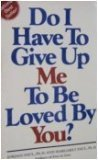 Do I Have to Give up Me to Be Loved by You?, Jordan Paul and Margaret Paul, 0896380645