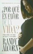 Por Que En Favor De La Vida/ Why Pro-life (Spanish Edition) pdf