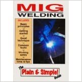 MIG WELDING THE PLAIN & SIMPLE GUIDE