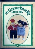 My Cabbage Patch Kid and Me: A Record of Everything That Happens to Us