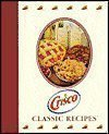 Crisco Classic Recipes, J. M. Smucker Company Staff, 0785396845