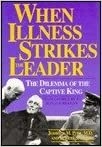 Book When Illness Strikes the Leader: The Dilemma of the Captive King