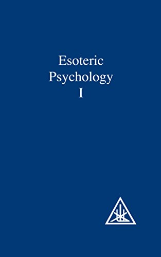 Esoteric Psychology, Vol. 1: A Treatise on the Seven Rays
