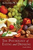 img - for By Alexandra W. Logue - The Psychology of Eating and Drinking (4th Edition) (2014-12-21) [Paperback] book / textbook / text book