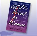 God's Word to Women : 100 Bible Studies on Woman's of Place in the Divine Economy, Bushnell, Katharine C., 0976256908