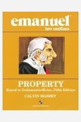 Property: Keyed to Dukeminier (Emanuel Law Outlines) Paperback