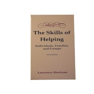 Skills of Helping: Individuals, Families, and Groups